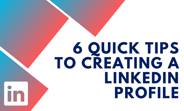 6 Quick Tips to Creating a LinkedIn Profile and LinkedIn icon